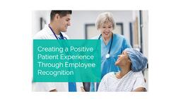 Creating a Positive Patient Experience through Employee Recognition